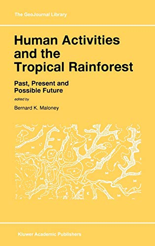 9780792348580: Human Activities and the Tropical Rainforest: Past, Present and Possible Future (GeoJournal Library)