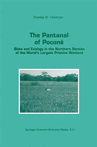 The Pantanal of Poconé: Biota and Ecology in the Northern Section of the World's ...