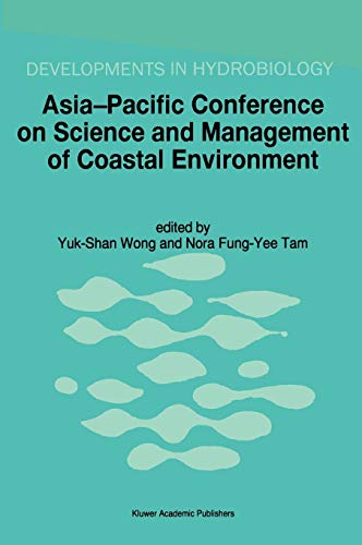 9780792348818: Asia-Pacific Conference on Science and Management of Coastal Environment: Proceedings of the International Conference held in Hong Kong, 25–28 June 1996 (Developments in Hydrobiology)