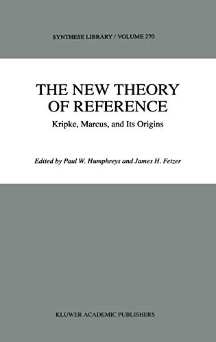 9780792348986: The New Theory of Reference: Kripke, Marcus, and Its Origins (Synthese Library)