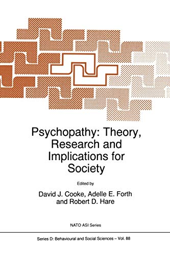 9780792349204: Psychopathy: Theory, Research and Implications for Society: Theory, Research and Implications for Society - Proceedings of the NATO Advanced Study ... December 1995 (Nato Science Series D:)