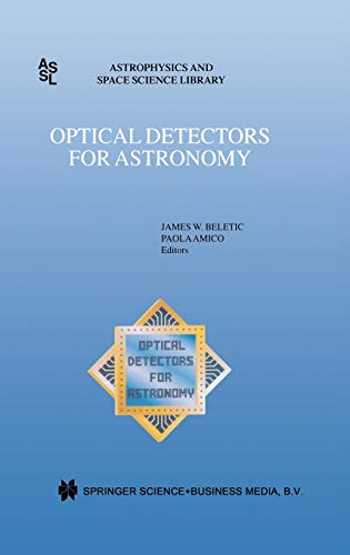 9780792349259: Optical Detectors for Astronomy: Proceedings of an Eso CCD Workshop Held in Garching, Germany, October 8 10, 1996 (Astrophysics and Space Science Library)