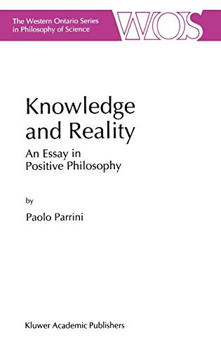 Knowledge and Reality: An Essay in Positive Philosophy (The Western Ontario Series in Philosophy of...