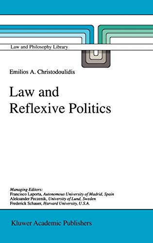 9780792349549: Law and Reflexive Politics (Law and Philosophy Library)