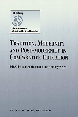9780792349594: Tradition, Modernity and Post-modernity in Comparative Education