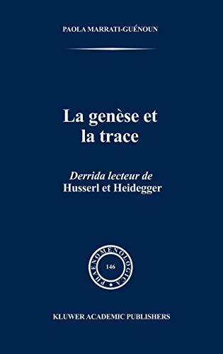 9780792349693: LA Genese Et LA Trace: Derrida Lecteur De Husserl Et Heidegger