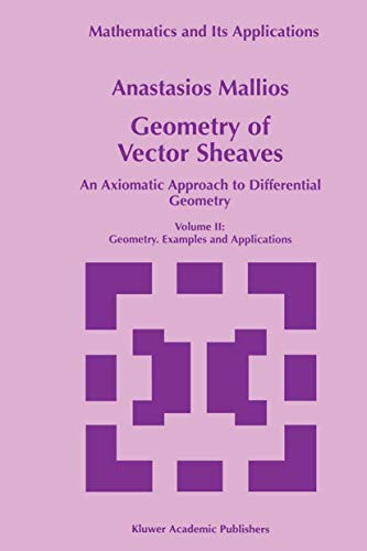 9780792350064: Geometry of Vector Sheaves: An Axiomatic Approach to Differential Geometry Volume II: Geometry. Examples and Applications (Mathematics and Its Applications) (Vol 1)