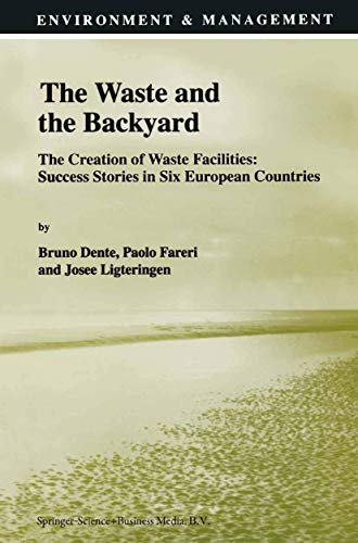 The Waste and the Backyard: The Creation of Waste Facilities: Success Stories in Six European ...