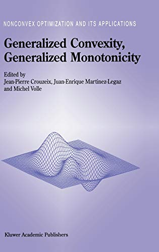 9780792350880: Generalized Convexity, Generalized Monotonicity: Recent Results (Nonconvex Optimization and Its Applications)