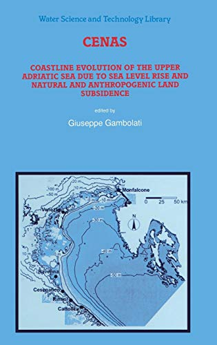 9780792351191: CENAS: Coastline Evolution of the Upper Adriatic Sea due to Sea Level Rise and Natural and Anthropogenic Land Subsidence (Water Science and Technology Library)