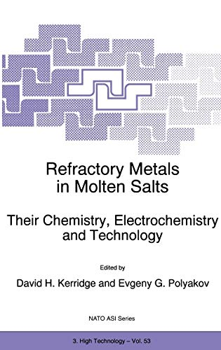 9780792351344: Refractory Metals in Molten Salts: Their Chemistry, Electrochemistry and Technology (Nato Science Partnership Subseries: 3)