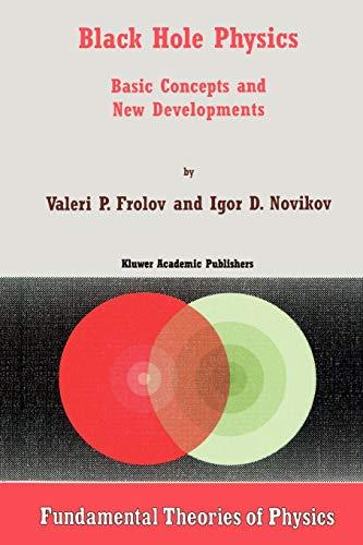 Black Hole Physics - Basic Concepts and: V. Frolov; I.