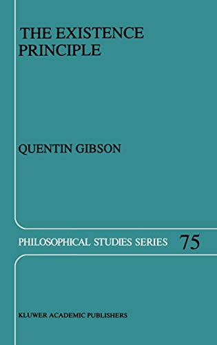 9780792351887: The Existence Principle (Philosophical Studies Series)