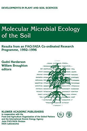 9780792352525: Molecular Microbial Ecology of the Soil: Results from an Fao/Iaea Co-Ordinated Research Programme, 1992-1996