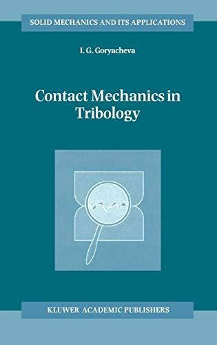 Contact Mechanics in Tribology (Solid Mechanics and Its Applications): I.G. Goryacheva