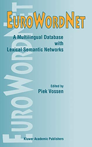 9780792352952: Eurowordnet: A Multilingual Database With Lexical Semantic Networks