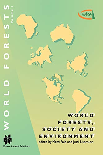 9780792353010: World Forests, Society and Environment