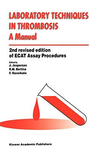 Laboratory Techniques in Thrombosis - a Manual: R. M. Bertina