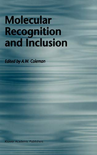 9780792353300: Molecular Recognition and Inclusion: Proceedings of the Ninth International Symposium on Molecular Recognition and Inclusion, held at Lyon, 7–12 September 1996