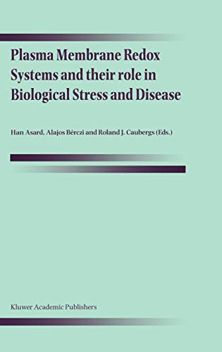 9780792354673: Plasma Membrane Redox Systems and their role in Biological Stress and Disease
