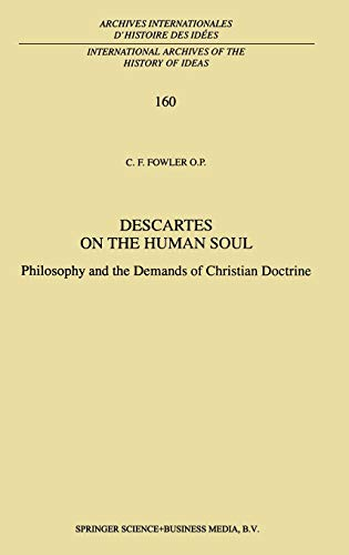 Descartes on the Human Soul: Philosophy and the Demands of Christian Doctrine (International ...