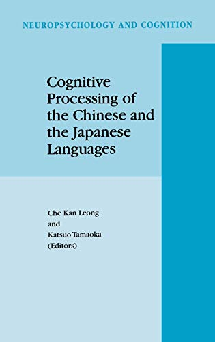 9780792354796: Cognitive Processing of the Chinese and the Japanese Languages