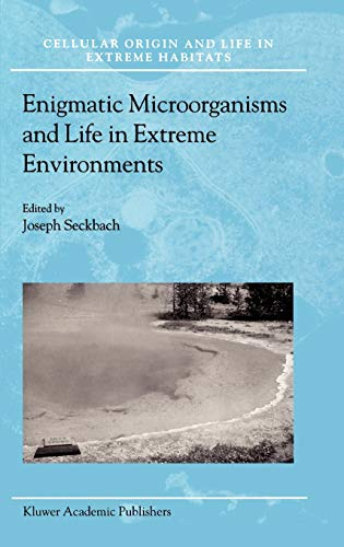 Enigmatic Microorganisms and Life in Extreme Environments (Cellular Origin, Life in Extreme ...