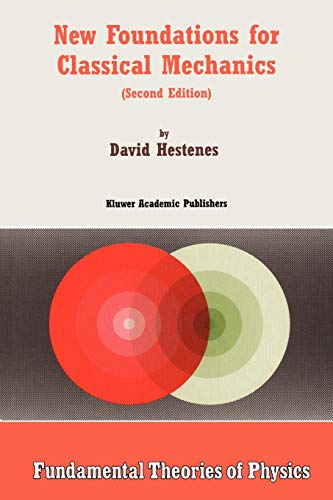 9780792355144: New Foundations for Classical Mechanics: Fundamental Theories of Physics