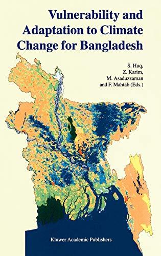 Vulnerability and Adaptation to Climate Change for Bangladesh: Huq, S.; Karim, Z.; Asaduzzaman, M.;...