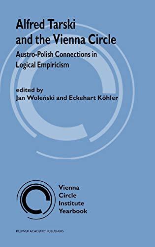 Alfred Tarski and the Vienna Circle Austro-Polish