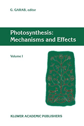 9780792355472: Photosynthesis: Mechanisms and Effects: Volume I Proceedings of the XIth International Congress on Photosynthesis, Budapest, Hungary, August 17–22, 1998