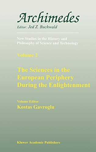 The Sciences in the European Periphery During the Enlightenment.: GAVROGLU, Kostas [ed.].