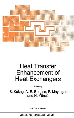 9780792356370: Heat Transfer Enhancement of Heat Exchangers (NATO ASI Series E - Vol 355)