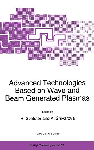 9780792356424: Advanced Technologies Based on Wave and Beam Generated Plasmas
