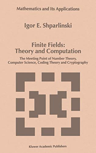 9780792356622: Finite Fields: Theory and Computation : The Meeting Point of Number Theory, Computer Science, Coding Theory and Cryptography (Mathematics and Its Applications)