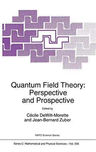 9780792356721: Quantum Field Theory: Perspective and Prospective: Proceedings of the NATO Advanced Study Institute, Les Houches, France, 15-26 June 1998 (Nato Science Series C:)