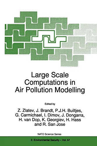 Large Scale Computations in Air Pollution Modelling (Nato Science Partnership Subseries: 2): ...