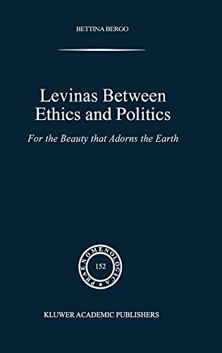 9780792356943: Levinas between Ethics and Politics: For the Beauty that Adorns the Earth (Phaenomenologica)