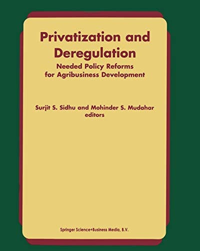 9780792357032: Privatization and Deregulation: Needed Policy Reforms for Agribusiness Development