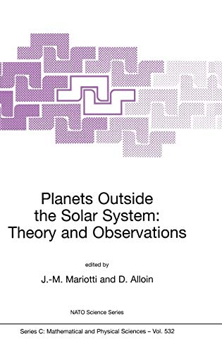 Planets Outside the Solar System: Theory and Observations (Nato Science Series C:): D.M. Alloin, ...