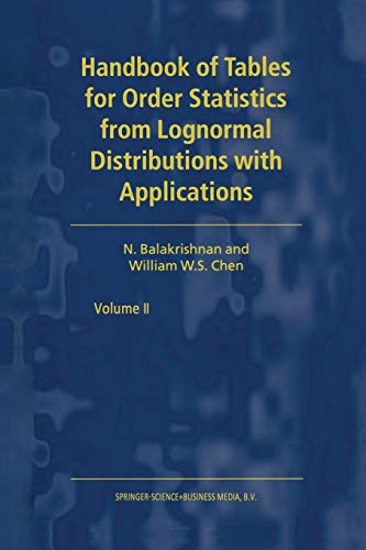 Handbook of Tables for Order Statistics from Lognormal Distributions with Applications: N. ...