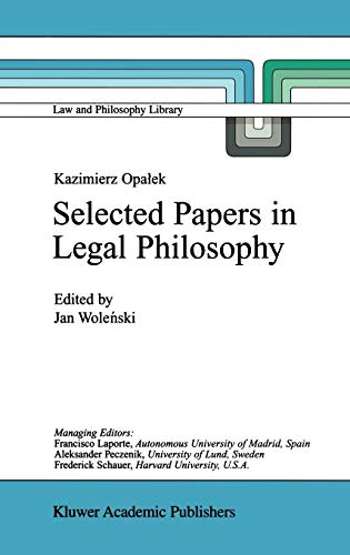 9780792357322: Kazimierz Opałek Selected Papers in Legal Philosophy (Law and Philosophy Library)