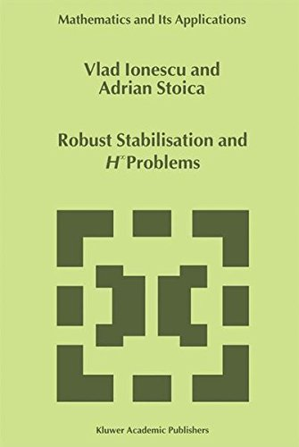 Robust Stabilisation and HINFINITY Problems (Mathematics and Its Applications): V. Ionescu/ A. ...