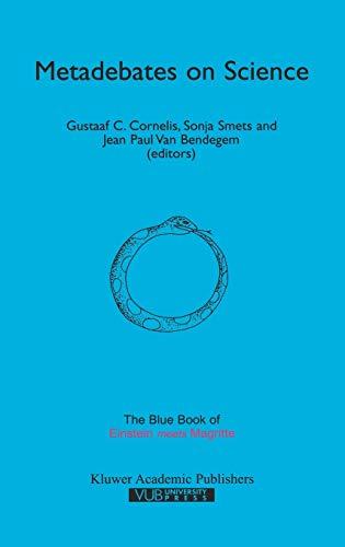 Metadebates on Science. The Blue Book of 'Einstein Meets Magritte.': CORNELIS, Gustaaf C....
