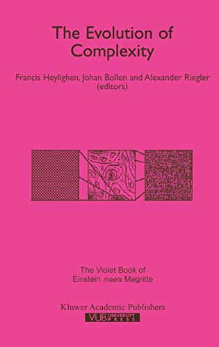 9780792357643: The Evolution of Complexity: The Violet Book of `Einstein Meets Magritte' (Einstein Meets Magritte: An Interdisciplinary Reflection on Science, Nature, Art, Human Action and Society) (Vol 8)