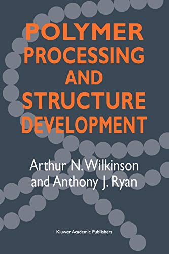 9780792357728: Polymer Processing and Structure Development