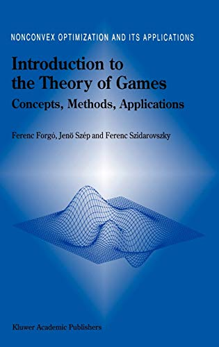 9780792357759: Introduction to the Theory of Games: Concepts, Methods, Applications (Nonconvex Optimization and Its Applications)