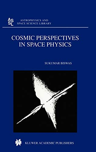 9780792358138: Cosmic Perspectives in Space Physics (Astrophysics and Space Science Library)