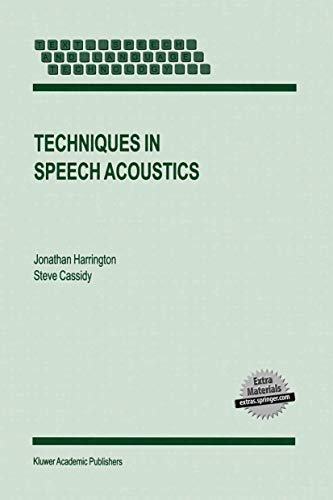 9780792358220: Techniques in Speech Acoustics (Text, Speech and Language Technology)