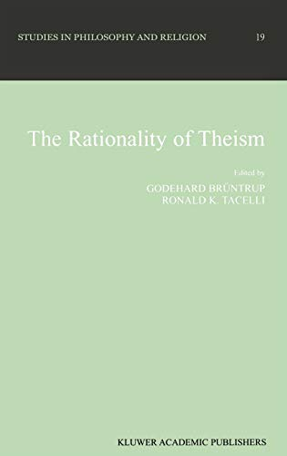 9780792358299: The Rationality of Theism (Studies in Philosophy and Religion)